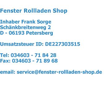 Impressum Fenster Rollladen Shop Schänkbreitenweg 2 06193 Petersberg